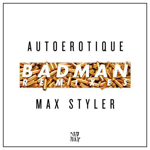 [PREMIERE] AutoErotique & Max Styler - Badman (Torro Torro Remix) : Future House [Limited Free Download]