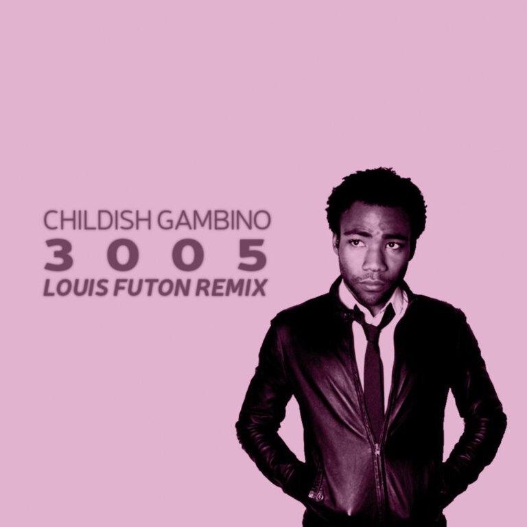 [PREMIERE] Childish Gambino - 3005 (Louis Futon Remix) : Huge Chill Trap / Hip-Hop Remix [Free Download]