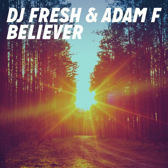 [PREMIERE] DJ Fresh & Adam F - Believer (Jacob Plant Remix) : Future House