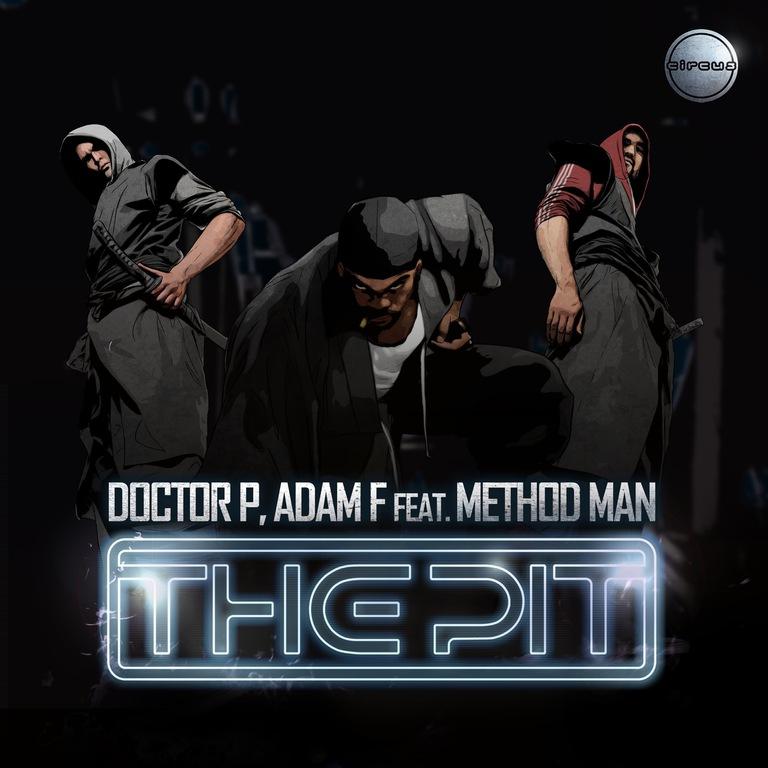 [PREMIERE] Doctor P & Adam F feat. Method Man - The Pit (Datsik Remix) : Huge Dubstep / Hip-Hop Remix