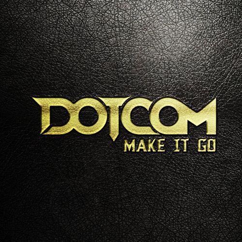 [PREMIERE] Dotcom - Make It Go : Heavy Trap Anthem [Free Download]