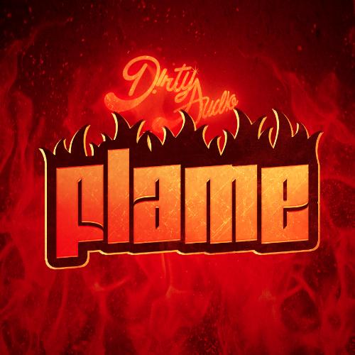 [PREMIERE] D!RTY AUD!O - Flame (Original Mix) : Massive Trap Anthem [Free Download]
