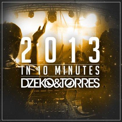 [PREMIERE] Dzeko & Torres - 2013 In 10 Minutes : 40 Biggest EDM Anthems