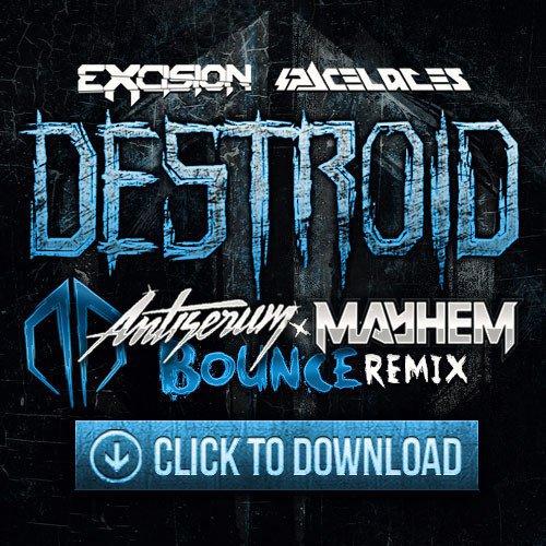 Premiere: Excision & Space Laces - Destroid 7 Bounce (Mayhem & Antiserum Remix) : Heavy Trap / Bass [Free Download]