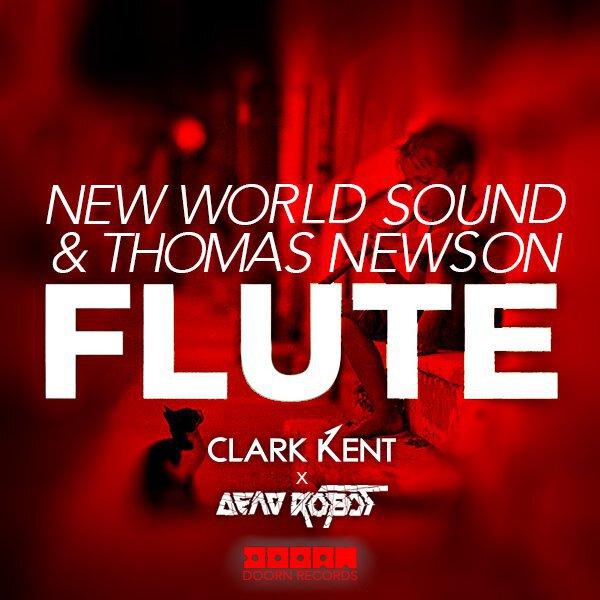 [PREMIERE] Flute (Clark Kent & Dead Robot Remix) - New World Sound & Thomas Newson : Festival Trap / House Anthem [Free Download]