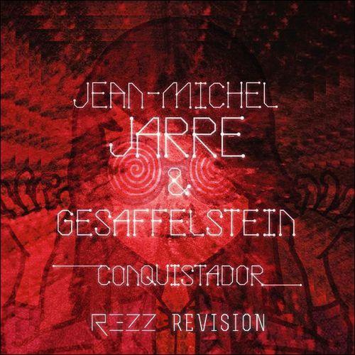 [PREMIERE] Gesaffelstein x Jean-Michel Jarre - Conquistador (REZZ Revision) : Heavy Electro / Techno Remix [Free Download]