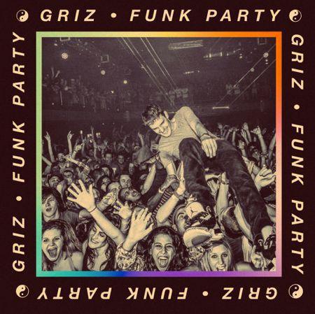 [PREMIERE] GRiZ - Funk Party : Must Hear Future Funk Anthem