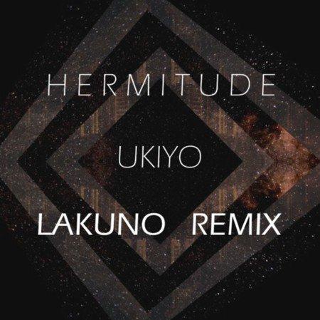 [PREMiERE] Hermitude - Ukiyo (Lakuno Remix) : Chill Future Bass Remix