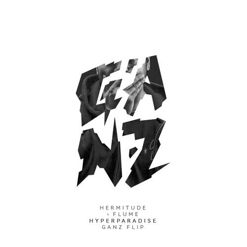 [PREMIERE] Hermitude x Flume - Hyperparadise (GANZ Flip) : Future Bass / Trap Remix [Free Download]