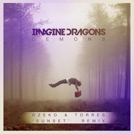 [PREMIERE] Imagine Dragons - Demons (Dzeko & Torres 'Sunset' Remix) : Progressive House / Indie [Free Download]