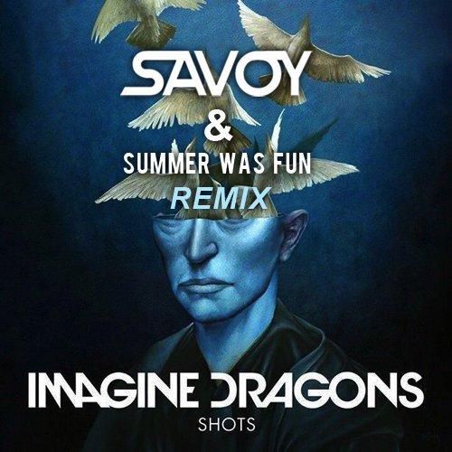 [PREMIERE] Imagine Dragons – Shots (Savoy & Summer Was Fun Remix) : Indie Electro Remix