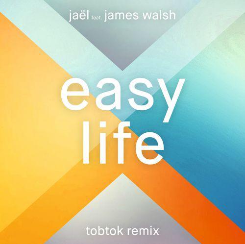 [PREMIERE] Jaël feat. James Walsh - Easy life (Tobtok Remix) : Indie / House Remix