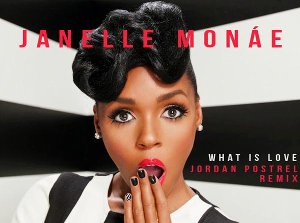 [PREMIERE] Janelle Monáe - What Is Love (Jordan Postrel Remix) : Melodic Tech-House [Limited Free Download]