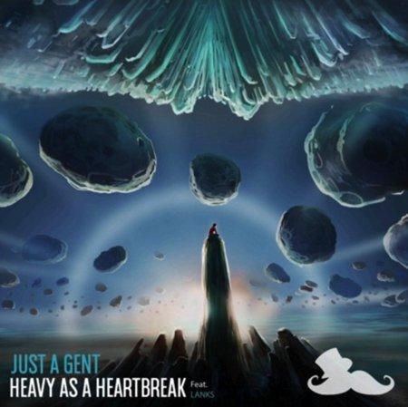 [PREMIERE] Just A Gent - Heavy As A Heart Break Ft. Lanks : Future Bass / Trap