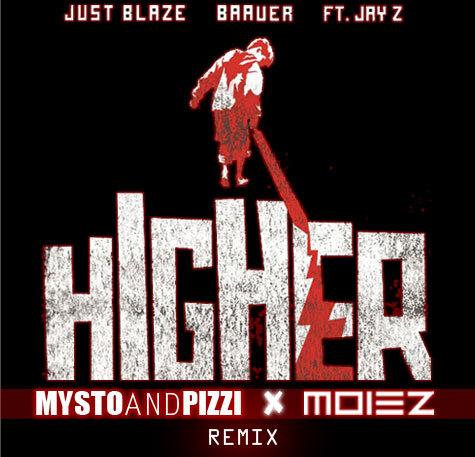 [PREMIERE] Just Blaze x Baauer - Higher (Mysto & Pizzi x Moiez Remix) : Electro House [Free Download]