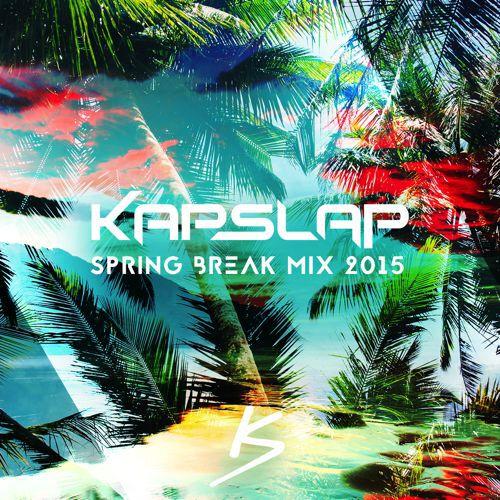 [PREMIERE] Kap Slap – Spring Break Mix 2015 : Progressive House / Electro Bootleg Mix [Free Download]