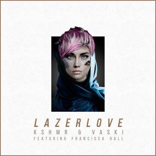 [PREMIERE] KSHMR & Vaski - Lazer Love (Ft. Francisca Hall) : Melodic Dubstep [Free Download]