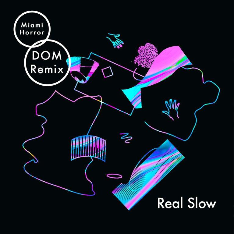 [PREMIERE] Miami Horror - Real Slow (DOM Remix) : Future Bass / Chill Trap