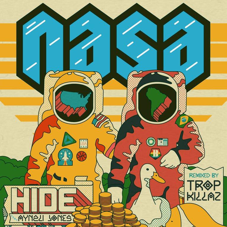 [PREMIERE] N.A.S.A. - Hide (feat. Aynzli Jones) [Tropkillaz Remix] : Massive Trap / Bass / Rap Remix [Exclusive Free Download]