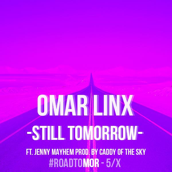 [PREMIERE] Omar LinX - Still Tomorrow (Ft. Jenny Mayhem) : Hip-Hop / Indie [Free Download]