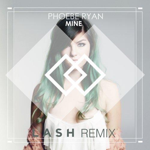 [PREMIERE] Phoebe Ryan - Mine (Lash Remix) : Melodic House Remix [Free Download]