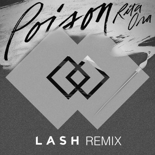 [PREMIERE] Rita Ora - Poison (Lash Remix) : Chill House [Free Download]