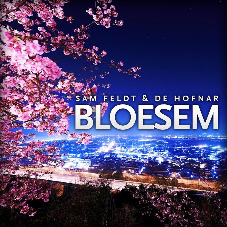 [PREMIERE] Sam Feldt & De Hofnar - Bloesem (Original Mix) : Must Hear Chill Beach House [Free Download]