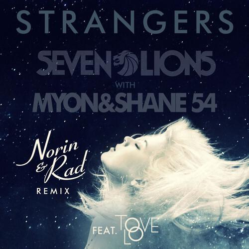 [PREMIERE] Seven Lions with Myon & Shane 54 feat. Tove Lo - Strangers (Norin & Rad Remix) : Massive Electro House Remix