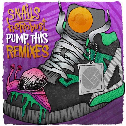 [PREMIERE] Snails & heRobust - Pump This Remix EP Ft. Getter