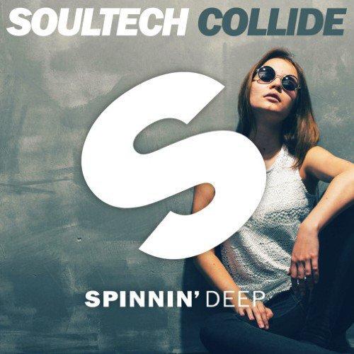 [PREMIERE] Soultech - Collide : Deep House For Fans Of Robin Schulz & Gorgon City