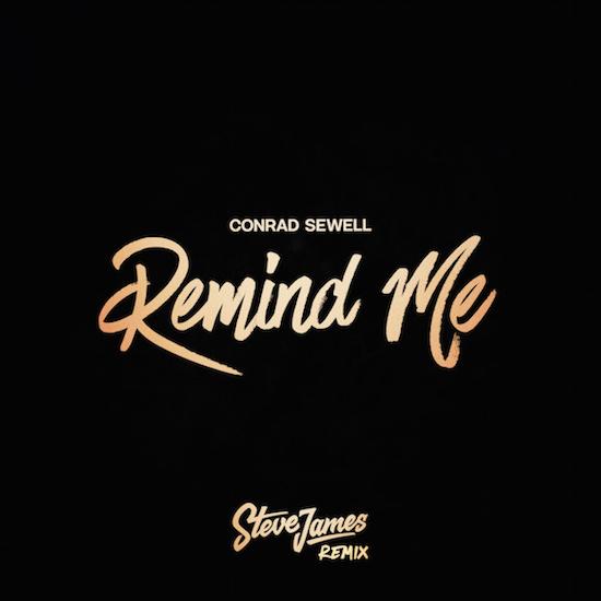 "[PREMIERE] Steve James Remixes Conrad Sewell's ""Remind Me"""