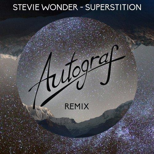 [PREMIERE] Stevie Wonder - Superstition (Autograf Remix) : Must Hear Future House / Chill [Free Download]