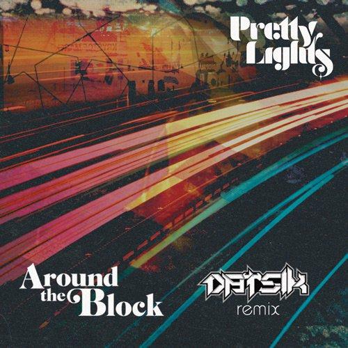 Pretty Lights - Around the Block (Ft. Talib Kweli) (Datsik Remix) : Official Dubstep Remix [Free Download]