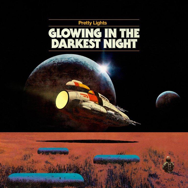 Pretty Lights - Glowing in the Darkest Night: BANGER MUST HEAR EP