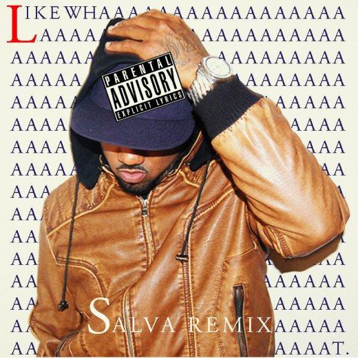 Problem - Like Whaaat (Salva Remix) : Huge Trap / Hip-Hop Remix [Free Download]