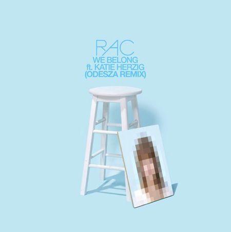 RAC - We Belong feat Katie Herzig (ODESZA Remix) : Electro-Soul / Future Bass