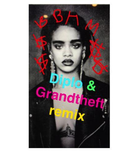 Rihanna - Bitch Better Have My Money (Diplo & Grandtheft Remix) : Huge Trap Anthem