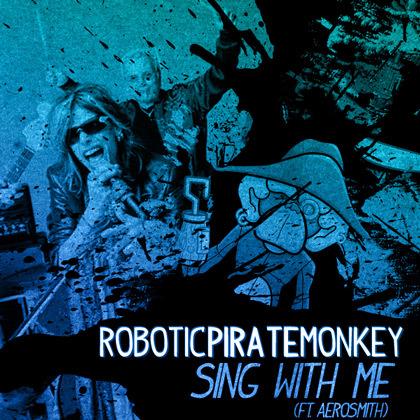 Robotic Pirate Monkey - Sing With Me (Ft. Aerosmith) : Epic New Dubstep Jam Original