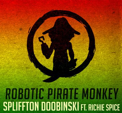 Robotic Pirate Monkey - Spliffton Doobinski ft. Richie Spice : Must Hear Dubstep / Jam / Electronic Song