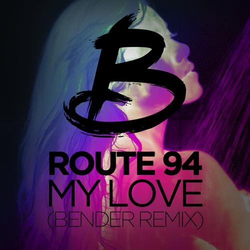 Route 94 - My Love (Bender Remix) : Chill Beach Ready Deep House Plus Saxaphone [Free Download]