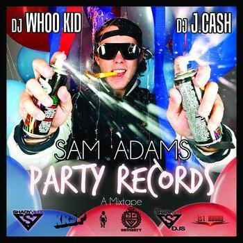 Sam Adams - Party Records: SICK ELECTRONIC RAP MIXTAPE