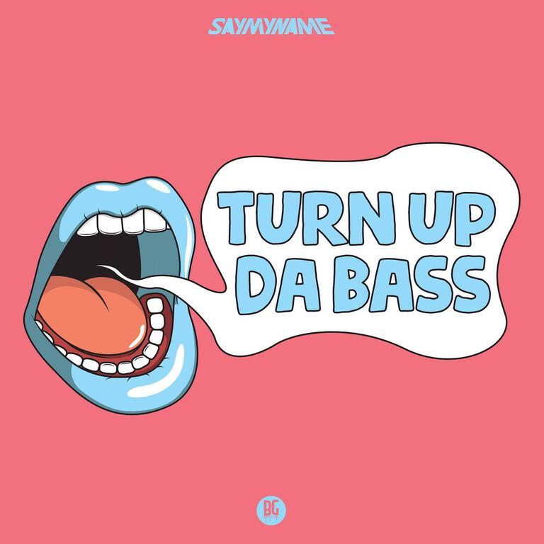 Saymyname Turn Up Da Bass artwork