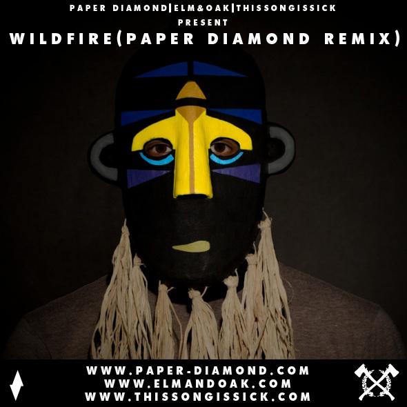 SBTRKT - Wildfire feat. Little Dragon (Paper Diamond Remix) : Exclusive BANGER Indie Electronic Remix