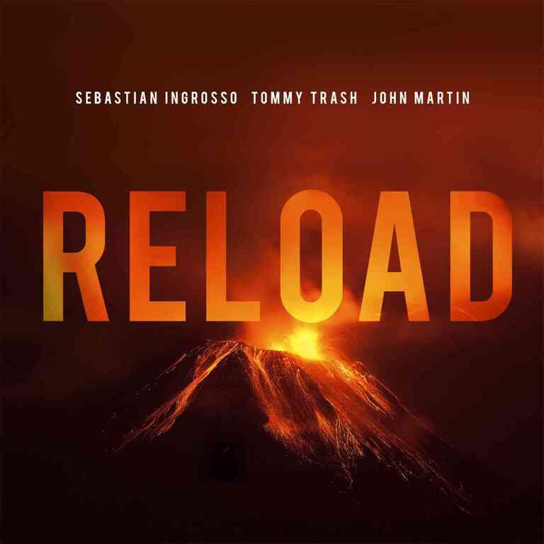 Sebastian Ingrosso & Tommy Trash – Reload (Ft. John Martin) : Progressive House Anthem from Swedish House Mafia Member