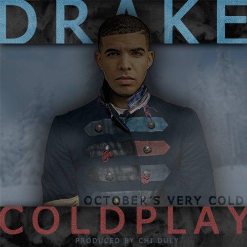 SICK MASHUP ALBUM: Drake vs Coldplay - October's Very Cold