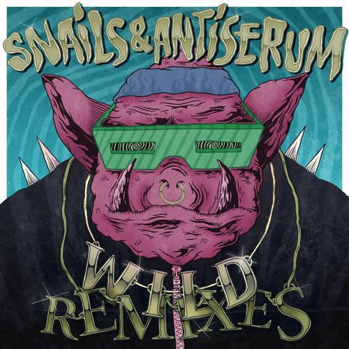 Snails & Antiserum - WILD (Must Die! Remix) : Dubstep Remix