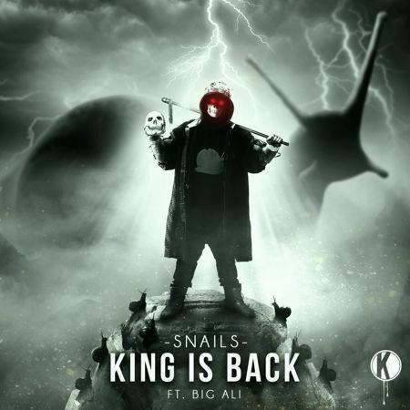 SNAILS - King Is Back : Hybrid Trap / Dubstep Anthem