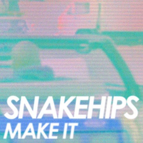 Snakehips - Make It : Must Hear UK Trap / Bass Single [Free Download]