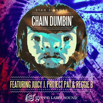 Star Slinger - Chain Dumbin (Ft. Juicy J