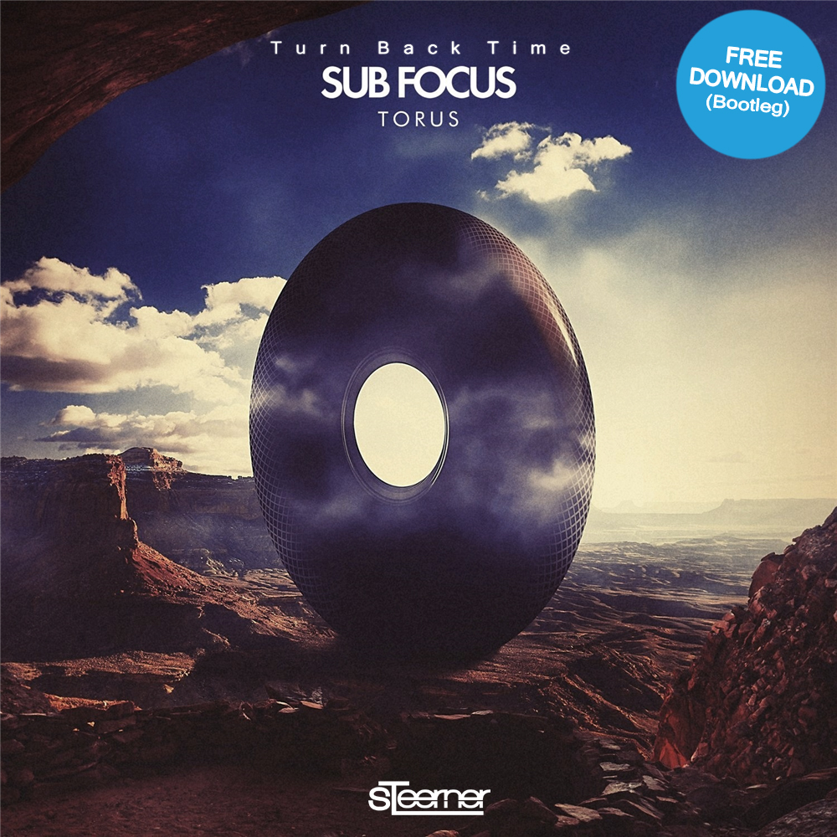 Sub Focus - Turn Back Time (Steerner Bootleg) [FREE DOWNLOAD]